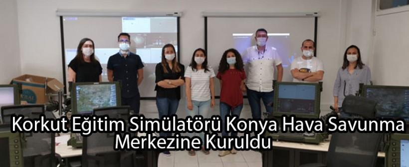 Korkut Eğitim Simülatörü Konya Hava Savunma Merkezine Kuruldu