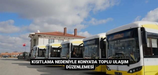 Konya'da Kısıtlama Nedeniyle Toplu Ulaşıma Düzenleme