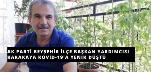 AK Parti Beyşehir İlçe Başkan Yardımcısı Karakaya Kovid-19'a Yenik Düştü