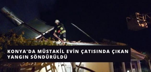Konya'da Müstakil Evin Çatısında Çıkan Yangın Söndürüldü