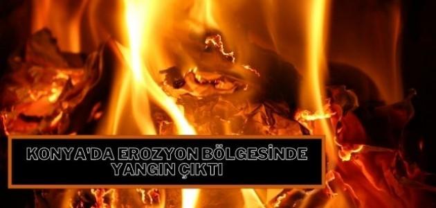 Konya'da erozyon bölgesinde yangın çıktı