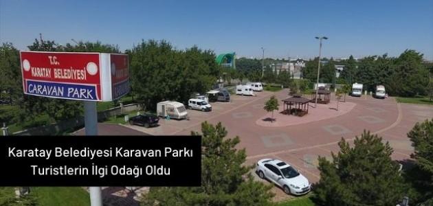 Karatay Belediyesi Caravan Parkı Turistlerin İlgi Odağı Oldu