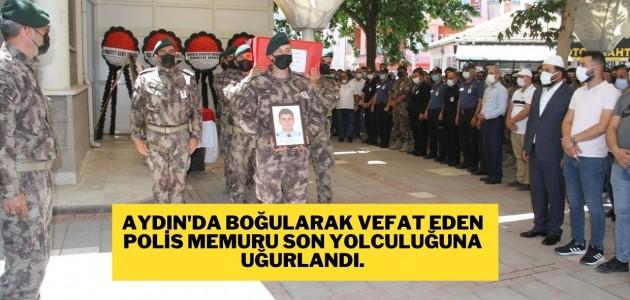 Aydın'da Boğularak Vefat Eden Polis Memuru Son Yolculuğuna Uğurlandı.