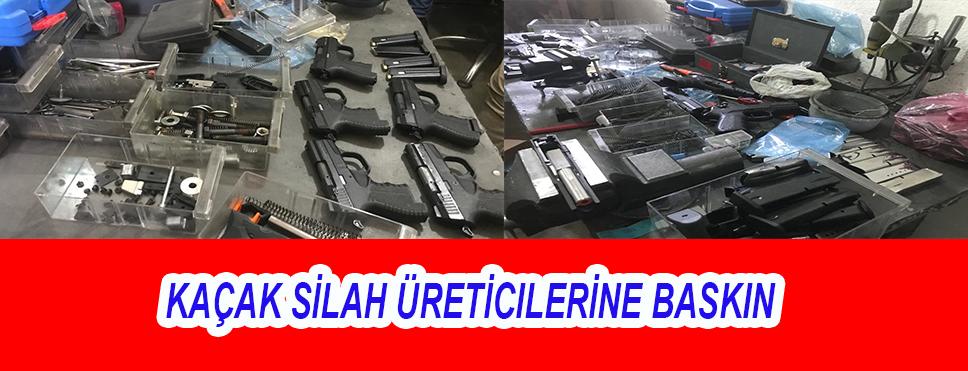 Kaçak Silah Üreticilerine Baskın