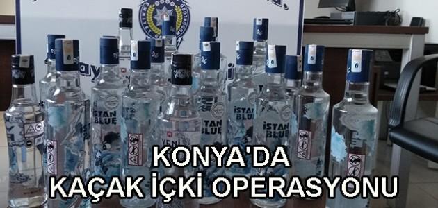 KONYA'DA KAÇAK İÇKİ OPERASYONU