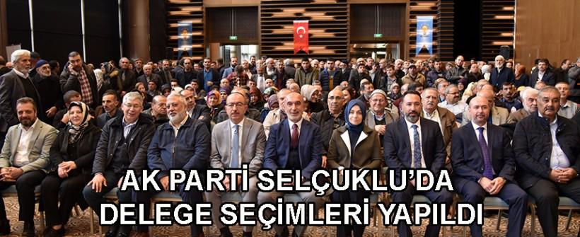 AK PARTİ SELÇUKLU'DA DELEGE SEÇİMLERİ YAPILDI