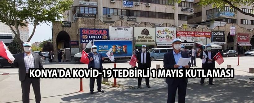 KONYA'DA KOVİD-19 TEDBİRLİ 1 MAYIS KUTLAMASI